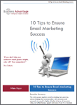 Business Advantage White Paper Download: 10 Tips to Ensure Email Marketing Success