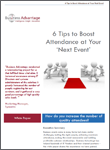 Business Advantage White Paper Download: 6 Tips to Boost Attendance at Your Next Event